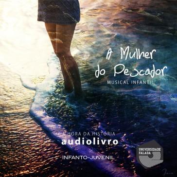 A Mulher do Pescador - Musical Infantil  audio livro audio livros  audio book audio books  audio-livro  audio-livros