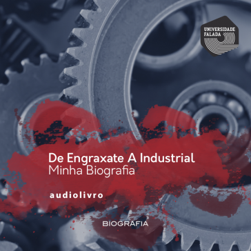 De Engraxate a Industrial - Minha Biografia