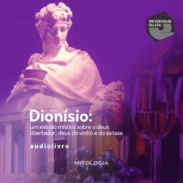 Dionísio: Deus do vinho, do êxtase e libertador