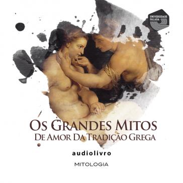 Os Grandes Mitos de Amor da tradição grega