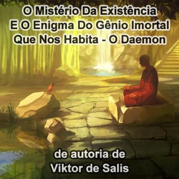 O Mistério da Existência e o Enigma do Gênio Imortal que nos Habita - o Daemon