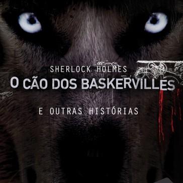 O Cão dos Baskervilles e outras histórias - Sherlock Holmes