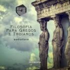 Filosofia para Gregos e Troianos