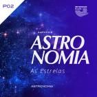 Astronomia Parte 2 - As Estrelas