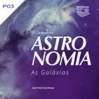 Astronomia Parte 3 - As Galáxias