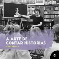 A Arte de Contar Histórias - Parte 1