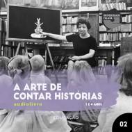A Arte de Contar Histórias - Parte 2 -  Crianças de 3 e 4 anos