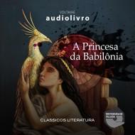 A Princesa da Babilônia audio livro audio livros  audio book audio books  audio-livro  audio-livros
