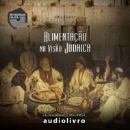 Alimentação na Visão Judaica audio livro audio livros  audio book audio books  audio-livro  audio-livros