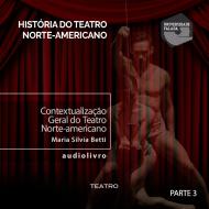 Contextualização Geral do Teatro Norte-americano audio livro audio livros  audio book audio books  audio-livro  audio-livros