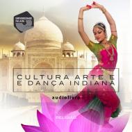 Cultura, arte e dança indiana
