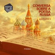 Conversa sobre a POESIA RUSSA audio livro audio livros  audio book audio books  audio-livro  audio-livros