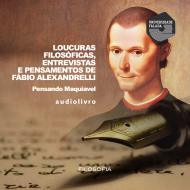 Loucuras Filosóficas Discutindo Sobre Maquiavel audio livro audio livros  audio book audio books  audio-livro  audio-livros