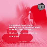 Loucuras Filosóficas Discutindo Sobre o Amor Platônico audio livro audio livros  audio book audio books  audio-livro  audio-livros