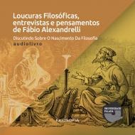 Loucuras Filosóficas Discutindo Sobre o Nascimento da Filosofia audio livro audio livros  audio book audio books  audio-livro  audio-livros