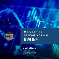 Mercado de Derivativos e a BM&F mp3 audiobook audioboks audiolivro audiolivros