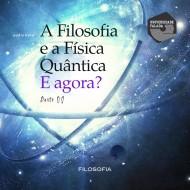 A Filosofia e a Física Quântica - e agora? mp3 audiobook audioboks audiolivro audiolivros