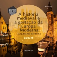 A História Medieval e a gestação da Europa Moderna mp3 audiobook audioboks audiolivro audiolivros