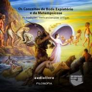 Os Conceitos de Bode expiatório e da Metempsicose - As Tradições reencarcionistas antigas