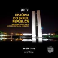Parte 2 - Imaginário Político nos inícios da República Brasileira