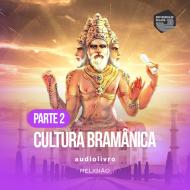 Parte 2 - Cultura Bramânica