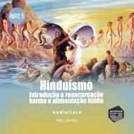 Parte 5 - Introdução a Reencarnação , Karma e Alimentação Hindu