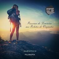 Presença do Feminino nos Relatos de Viajantes : Caminha, Vespúcio e Carvajal