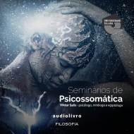 Seminários de Psicossomática mp3 audiobook audioboks audiolivro audiolivros