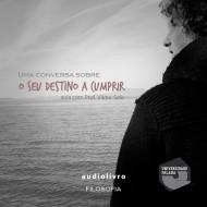 Uma conversa sobre : O Seu Destino a Cumprir mp3 audiobook audioboks audiolivro audiolivros