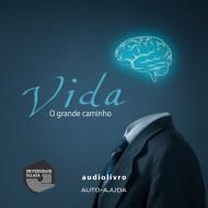 Vida - O Grande Caminho audio livro audio livros  audio book audio books  audio-livro  audio-livros