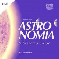 Astronomia Parte 1 - O Sistema Solar