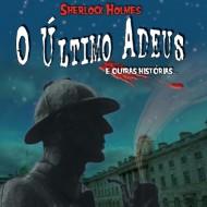 O Último Adeus e outras histórias de Sherlock Holmes