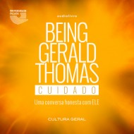Being Gerald Thomas - Cuidado